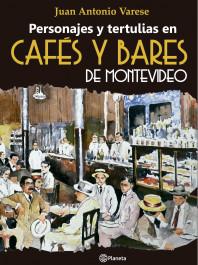 Personajes y tertulias de cafes y bares de Montevideo